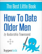 How To Date Older Men (The Younger Women's Guide) (ebook)