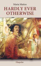 Hardly Ever Otherwise (ebook)