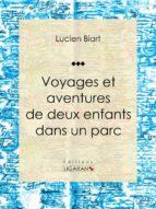 Voyages et aventures de deux enfants dans un parc (ebook)