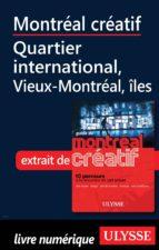 montréal créatif - Quartier international, Vieux-Montréal et les îles (ebook)