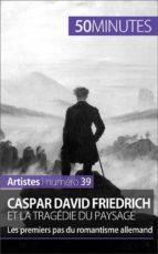 Caspar David Friedrich et la tragédie du paysage (ebook)