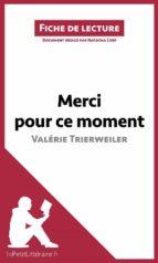 Merci pour ce moment de Valérie Trierweiler (Fiche de lecture) (ebook)