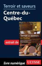 Terroir et saveurs - Centre-du-Québec (ebook)