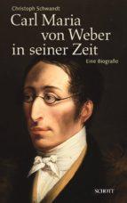 Carl Maria von Weber in seiner Zeit (ebook)