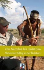 Von Namibia bis Südafrika - Abenteuer Alltag in der Kalahari (ebook)