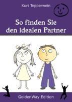 So finden Sie den idealen Partner (ebook)