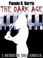 The Dark Age, 1. Medioevo, solo andata  (ebook)