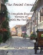 The Social Cancer: A Complete English Version of Noli Me Tangere (ebook)