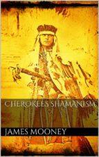 Cherokees Shamanism (ebook)