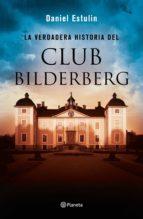 La verdadera historia del Club Bilderberg (ebook)