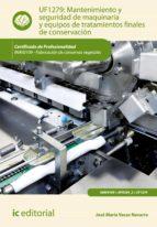 Mantenimiento y seguridad de maquinaria y equipos de tratamientos finales de conservaci�n. INAV0109