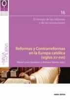 Reformas y Contrarreformas en la Europa católica (siglos XV-XVII) (ebook)