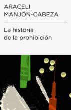 La historia de la prohibición (Endebate) (ebook)