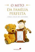O mito da família perfeita (ebook)
