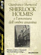 Sherlock Holmes e l'avventura dell'ombra assassina (ebook)