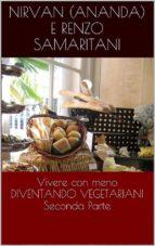 DIVENTANDO VEGETARIANI, Vivere con meno 2 (ebook)