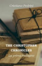 THE CHRISTOPHER CHRONICLES. La prima indagine (ebook)