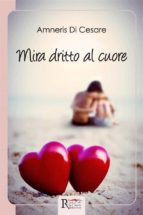 Mira dritto al cuore (ebook)
