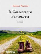 Il Colonnello Bertolotti (ebook)