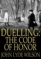 Duelling: The Code of Honor (ebook)