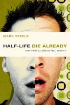 half-life / die already (ebook)