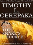 THE ACTIVIST, OR THE SNAKE'S CHUCKLE