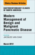 Modern Management of Benign and Malignant Pancreatic Disease, An Issue of Gastroenterology Clinics (ebook)