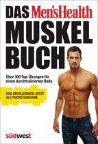 Das Men's Health Muskelbuch ? die Pocketausgabe -