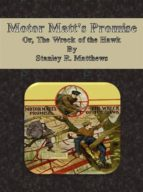 Motor Matt's Promise: Or, The Wreck of the Hawk   (ebook)