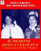 Il Demone della Velocità - L'ultimo sogno di Gilles Villeneuve (ebook)
