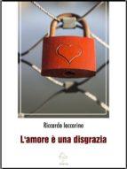 L'Amore è una disgrazia (ebook)