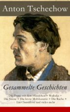 Anton Tschechow: Gesammelte Geschichten - Vollständige deutsche Ausgabe (ebook)