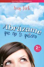 Abrázame que no te quiero (ebook)