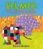L'Elmer i la tieta Zelda (L'Elmer. Primeres lectures) (ebook)