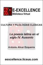 La poesía latina en el siglo IV : Ausonio (ebook)