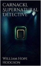 Carnacki, Supernatural Detective (ebook)