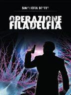 Operazione Filadelfia (ebook)