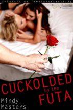 Cuckolded by the Futa (Futanari on Female Cuckolding) (ebook)