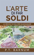 L'Arte di Far Soldi - Le Regole d'Oro per Guadagnare (ebook)