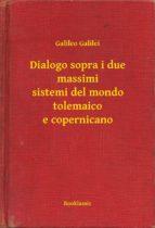 Dialogo sopra i due massimi sistemi del mondo tolemaico e copernicano (ebook)