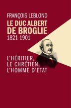 Le Duc Albert de Broglie 1821-1901 (ebook)