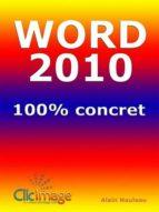 Word 2010 100% concret (ebook)