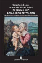 EL NIÑO JUDÍO. LOS JUDÍOS DE TOLEDO (TEXTO ADAPTADO AL CASTELLANO MODERNO POR ANTONIO GÁLVEZ ALCAIDE) (ebook)