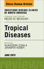 Tropical Diseases, An Issue of Infectious Disease Clinics (ebook)