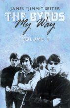 The Byrds - My Way - Volume 5 (ebook)
