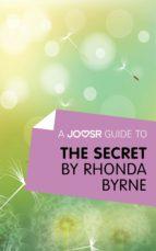 A Joosr Guide to... The Secret by Rhonda Byrne (ebook)