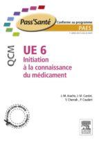 UE 6 - Initiation à la connaissance du médicament - QCM (ebook)
