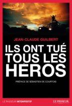 Ils ont tué tous les héros (ebook)