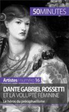 Dante Gabriel Rossetti et la volupté féminine (ebook)