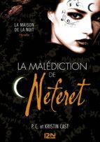 La Malédiction de Néferet : inédit Maison de la Nuit (ebook)